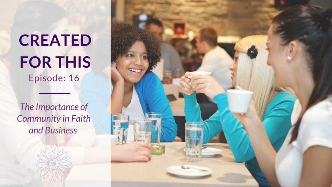 Created for This Episode 16: The Importance of Community in Faith and Business