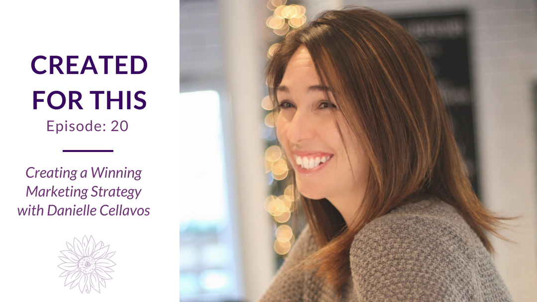 Created for This Episode 20: Creating a Winning Marketing Strategy with Danielle Cellavos