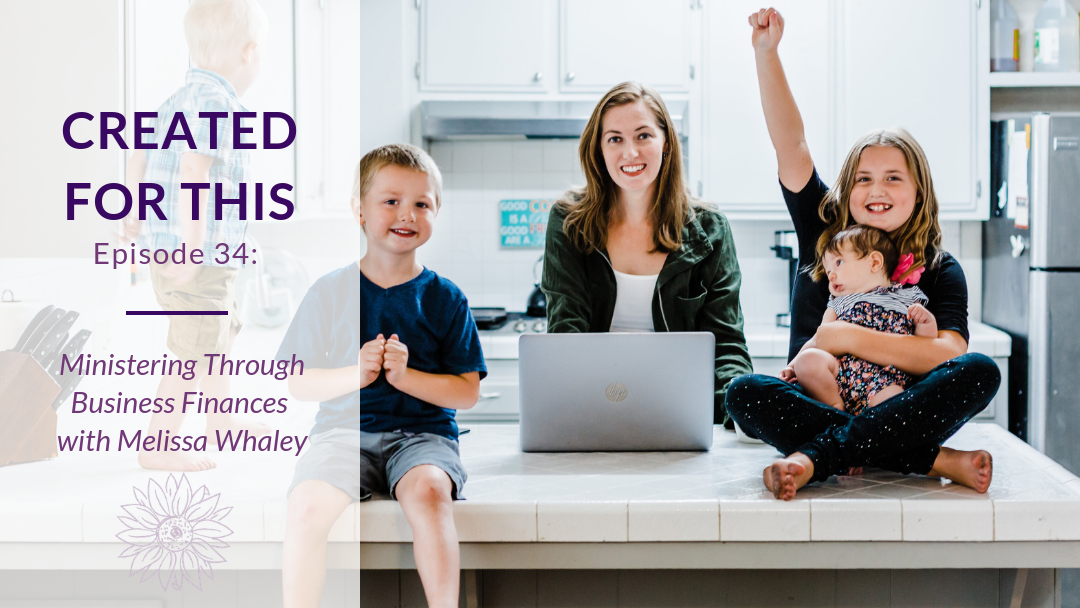 Created for This Episode 34: Ministering Through Business Finances with Melissa Whaley