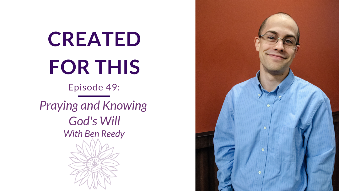 Created for This Episode 49: Praying and Knowing God's Will with Ben Reedy