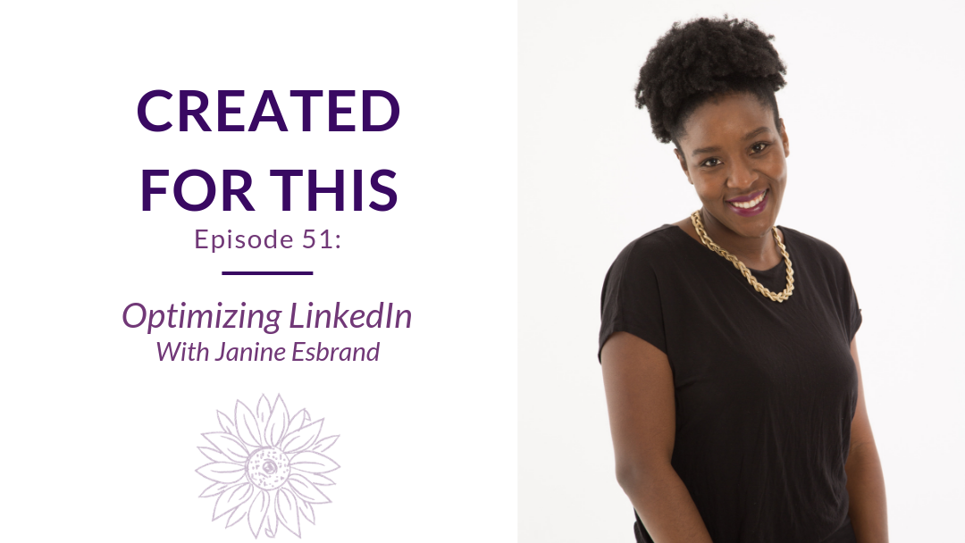 Created for This Episode 51: Optimizing LinkedIn with Janine Esbrand