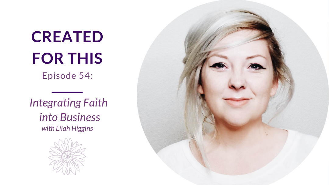 Created for This Episode 54: Integrating Faith into Business with Lilah Higgins
