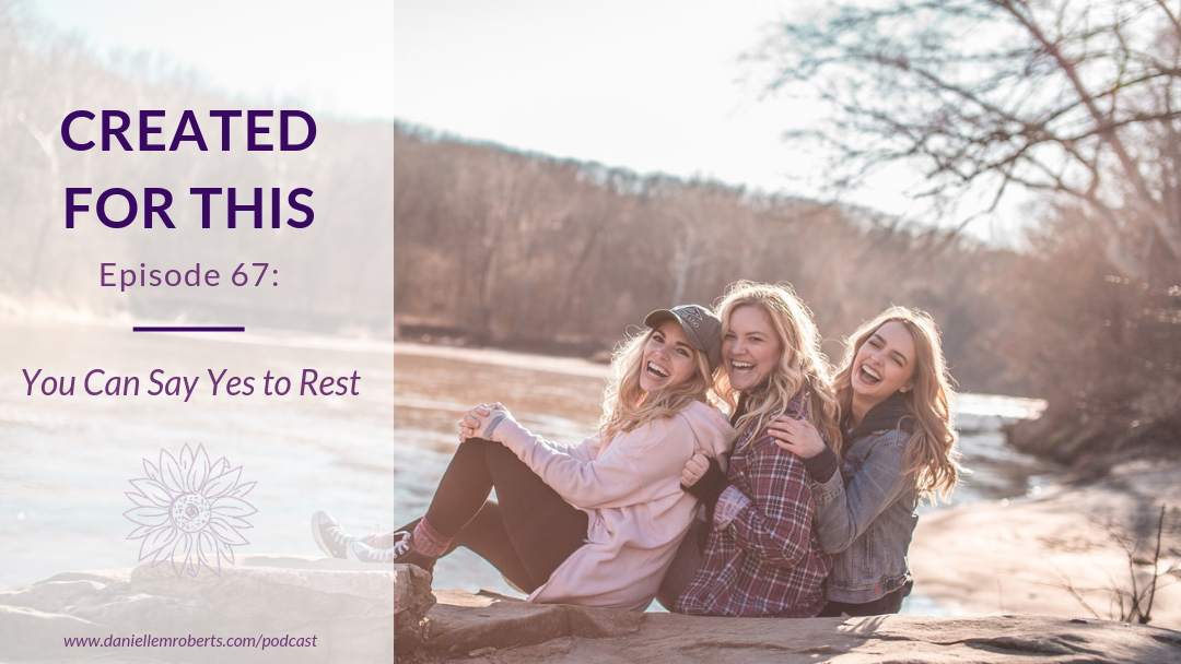 Created for This Episode 67: You Can Say Yes to Rest