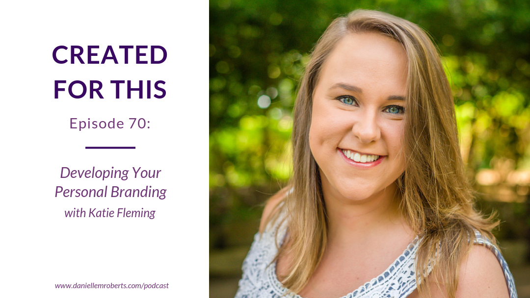 Episode 70: Developing Your Personal Branding with Katie Flemming