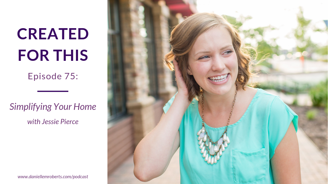 Episode 75: Simplifying Your Home with Jessie Pierce