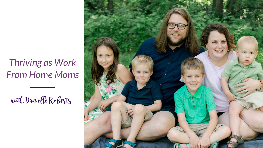 Thriving as Work From Home Moms (part 2)